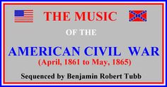 These General MIDI files are based on The Civil War Songbook: Complete Original Sheet Music for 37 Songs Selected and with an Introduction by Richard Crawford, published by Dover Publications in 1977,