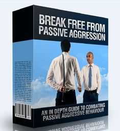 Break Free From Passive Aggression - Combating Passive - Self Help, Fitness and Wellness Self Development, Personal Development, Passive Aggressive People, Self Discipline, Break Free, Self Confidence, Helping Others, Self Improvement, Self Help