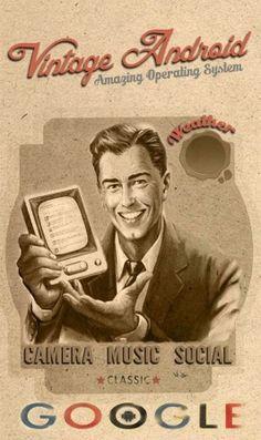 vintage : quand j'étais jeune, un vieux système d'exploitation nommé Android faisait tourner les téléphones et la tête des filles, un petit groupe, The Google, était resté en tête du top 50 pendant des mois