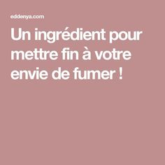 Un ingrédient pour mettre fin à votre envie de fumer ! Foods With Iron, Foods High In Iron, Iron Foods, High Iron, Stop Cigarette, Natural Medicine, Stevia, Good To Know, Health Fitness