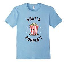 Mens What's Poppin' T-Shirt - Good Morning Popcorn Funny ... https://www.amazon.com/dp/B074R1XG8W/ref=cm_sw_r_pi_dp_x_iiTdAbBWJR7D5