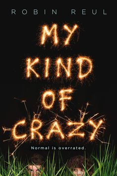 Cover Reveal and Giveaway: MY KIND OF CRAZY by Robin Reul - YA Highway #2016 #YoungAdult #Sourcebooks