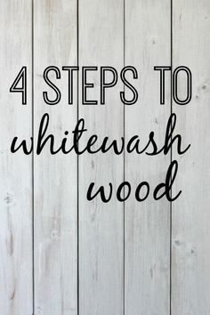 4 Steps to Whitewash Wood is part of Wooden pallet projects - A DIY tutorial explaining how to whitewash wood in 4 easy steps Creating a vintage feel for your home with whitewashing How to whitewash wood walls