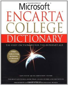 Microsoft Encarta College Dictionary: The First Dictionary For The Internet Age by Microsoft, http://www.amazon.com/dp/0312280874/ref=cm_sw_r_pi_dp_y8Hhsb1JE6V85