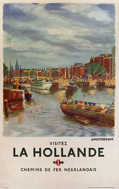 Vintage Railway Travel Poster - La Hollande -1955. Visit Amsterdam, Holland Painterly view of the Amsterdam canals. Wonderful details of house boats and barges with classic Dutch architecture in background..