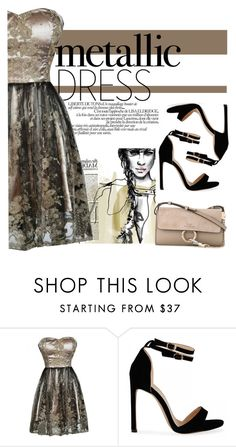 """Metallic Dresses"" by kaitln-pierce ❤ liked on Polyvore featuring Chloé"