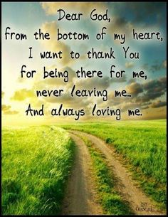 Thank you Jesus! Dear God I want to thank you from the bottom of my heart. I want to thank You for being there for me, never leaving me and always loving me. Prayer Quotes, My Prayer, Spiritual Quotes, Bible Quotes, Godly Quotes, Prayer Board, Scripture Verses, Religious Quotes, Spiritual Life