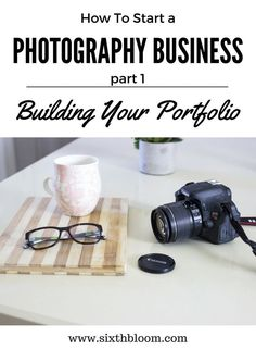 Photography Tips | photography business tips, building your photography portfolio, How to Build Your Portfolio When Starting a Photography Business