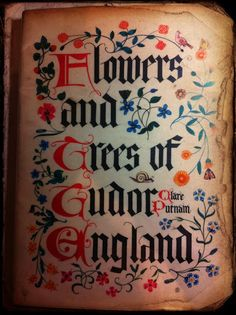HelloHorizon: Casual Book Review, Flowers and Trees of Tudor England