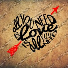 Valentine SVG PNG DXF Eps Fcm Ai Cut file for Silhouette, Cricut, Scan n Cut All You Need Is Love svg Wordart arrow svg Love is All you Need by DigitailDesigns on Etsy