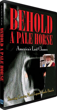"""Behold a Pale Horse - America's Last Chance -  As Thomas Jefferson so succinctly put it: """"Resistance to tyranny is obedience to God"""", as Charlie Daniels so succinctly put it: """"Let's ride boys...we need a thousand Paul Reveres""""."""