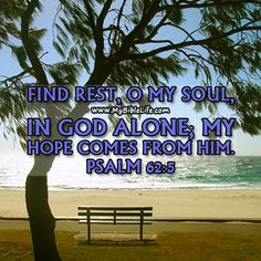† Like My Bible Life on Facebook at: https://www.facebook.com/MyBibleLife for more daily inspiration. - Psalm 62:5