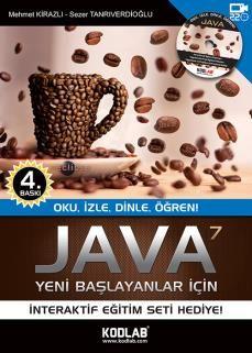 Mehmet Kirazlı & Sezer Tanrıverdioğlu - Java 7 Yeni Başlayanlar İçin  http://www.kodlab.com/BookDetail.aspx?ID=199