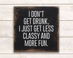 Funny Signs; Funny Wood Signs; Funny Wooden Signs; Funny Wood Wall Art; Funny Wall Art; Funny Wall Signs; Funny Alcohol Sign; Drinking Sign