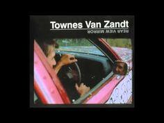 Townes Van Zandt - Lungs