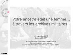 Votre ancêtre était une femme... à travers les archives militaires ! Conférence présentée aux Deuxièmes Généalogiques le 10 novembre 2013 dans les Salons de l'Aveyron, Paris 12e.
