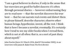John Fowles John Fowles, I Am A Writer, Pretty Words, Ballet Dancers, Book Lovers, Poems, Believe, Fiction, Wisdom
