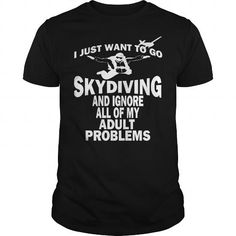 I Just Want to go Skydiving #Skydiving #tshirts #hobby #gift #ideas #Popular #Everything #Videos #Shop #Animals #pets #Architecture #Art #Cars #motorcycles #Celebrities #DIY #crafts #Design #Education #Entertainment #Food #drink #Gardening #Geek #Hair #beauty #Health #fitness #History #Holidays #events #Home decor #Humor #Illustrations #posters #Kids #parenting #Men #Outdoors #Photography #Products #Quotes #Science #nature #Sports #Tattoos #Technology #Travel #Weddings #Women