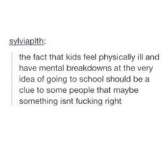 Yes this is very true. Somethings wrong with school these days they make me have a mental breakdowns once a week at least and they make me wanna quit life everyday I Hate School, Hate School Quotes, Funny School, Public School, Out Of Touch, Faith In Humanity, I Can Relate, So True, True Quotes