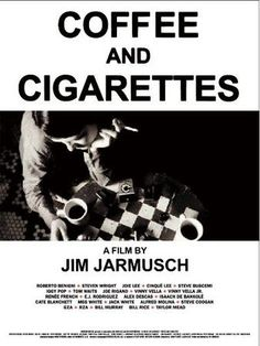 Jim Jarmusch  Coffee and Cigarettes