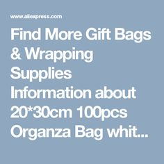 Find More Gift Bags & Wrapping Supplies Information about 20*30cm 100pcs Organza Bag white Drawstring bag jewelry packaging bags for tea/gift/food/candy small transparent pouch Yarn bag,High Quality jewelry television,China bag pu Suppliers, Cheap bags promo from Fashion MY life on Aliexpress.com