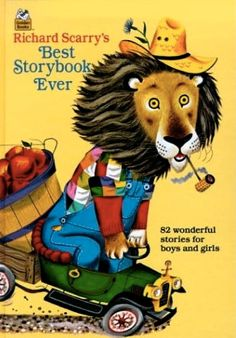 Love, love, love RIchard Scarry. Richard Scarry's Best Storybook Ever.