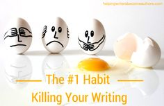 The Number 1 Habit Killing Your Writing - K.M. Weiland - Helping Writers Become Authors   #writersadvice