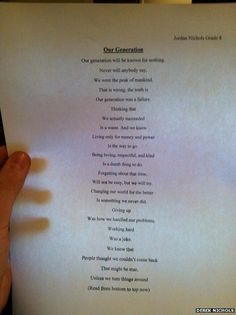 """""""Our Generation"""" - This poem written by a teenager has been retweeted over 120,000 times, most likely because, after reading through the poem backwards, a line at a time. the poem reveals a different meaning, a different sentiment, and a different view of """"our generation"""". 53"""