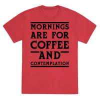 Morning Are For Coffee And Contemplation BLK Tee
