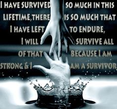 I Have Survived So Much In This Lifetime, There Is So Much That I Have Had To Endure, I Will Survive All Of That Because I Am Strong And I Am A Survivors  #Stop #Domestic #Violence