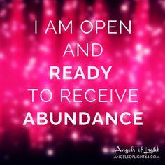 I am OPEN and READY to receive ABUNDANCE #affirmations #inspiration #abundance