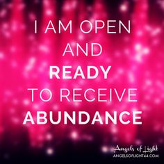 I am OPEN and READY to receive ABUNDANCE #affirmations #inspiration #abundance