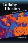 The Lullaby Illusion http://www.barnesandnoble.com/w/the-lullaby-illusion-susan-joyce/1116313386?ean=9780939217885