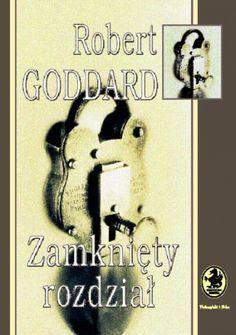 Robert Goddard: Zamknięty rozdział - http://lubimyczytac.pl/ksiazka/61344/zamkniety-rozdzial