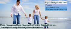 Wake Up Now ~ Save, Manage and Make Money!!! How do you plan on taking care of your family???  www.wakeupaffluentry.com
