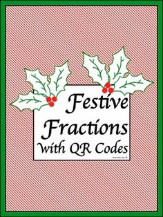 Happy Holidays!These festive task cards include 90 questions (3 per card) and may be used in a variety of ways either with or without the QR Codes.  Students will add, subtract, multiply, and divide fractions.  Finding common denominators will be required and students will be working with mixed numerals.