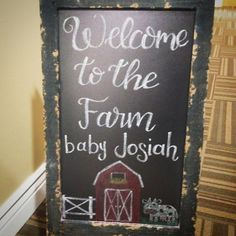 Welcome to the farm chalkboard Farm themed baby shower. Welcome to the farm Cow Baby Showers, Cowgirl Baby Showers, Cowboy Baby Shower, Boy Baby Shower Themes, Baby Shower Decorations, Baby Boy Shower, Baby Shower Gifts, Diaper Shower, Farmer Baby