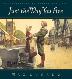 Just the Way You Are by Max Lucado. A precious story about a little girl who thinks she has no talents. I love how this book explains how special children are, just for being children.
