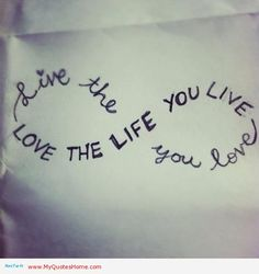 Love the life you live   love life quote ... nice tattoo idea :) ... btw quote is by Bob Marley.