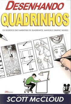 """DESENHANDO QUADRINHOS - SCOTT MCCLOUD (2006) [PORTUGUÊS] Terceiro livro da série, em """"Desenhando Quadrinhos"""" McCloud mergulha com mais profundidade nas minúcias da arte gráfica, desde a escolha das..."""