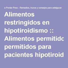 Alimentos restringidos en hipotiroidismo :: Alimentos permitidos para pacientes hipotiroideos