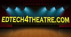Ed Tech 4 Theatre: Advice/Resources for New Theatre  Film Teachers