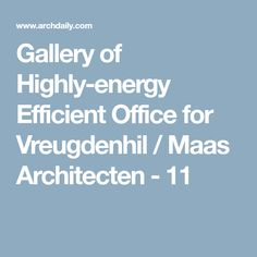 Gallery of Highly-energy Efficient Office for Vreugdenhil / Maas Architecten - 11