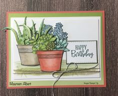 Potted Succulents, Succulent Pots, Bloom Where You Are Planted, Stamping Up Cards, Green Plants, Stamp Sets, Creative Cards, Flower Cards, Cute Cards