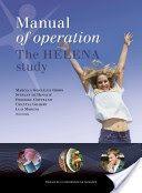 Manual of operation : the HELENA study / Marcela González-Gross, ... [et al.] (editors). Prensas de la Universidad de Zaragoza, 2013