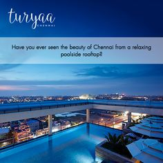 A breath taking view from the rooftop of Turyaa Chennai