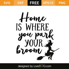 FREE SVG CUT FILE for Cricut, Silhouette and more Home is where you park your broom cricut halloween Halloween Vinyl, Halloween Canvas, Halloween Projects, Halloween Stuff, Halloween Phrases, Halloween Templates, Halloween Designs, Halloween Table, Halloween Makeup