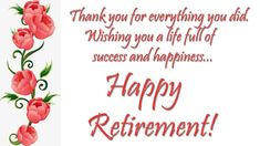Get beautiful happy retirement wishes, quotes and messages hd images from my latest collection. I have presented some latest retirement cards here. Retirement Wishes Quotes, Retirement Card Messages, Retirement Greetings, Congratulations On Your Retirement, Retirement Advice, Teacher Retirement, Wishes Messages, Wishes Images, Birthday Wishes Gif
