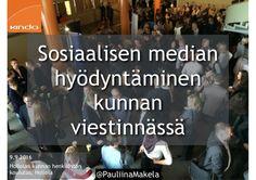 @PauliinaMakela1 9.9.2016 Hollolan kunnan henkilöstön koulutus, Hollola Sosiaalisen median hyödyntäminen kunnan viestinnäs...
