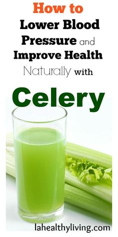 How to Lower Blood Pressure and Improve Health Naturally with Celery http://papasteves.com/
